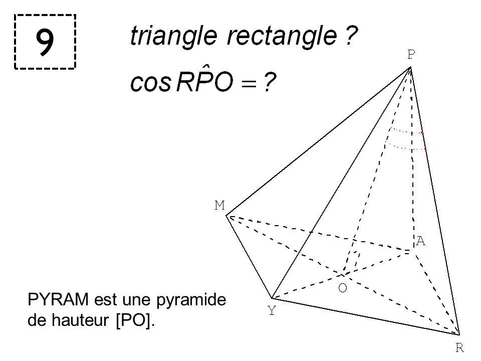 9 PYRAM est une pyramide de hauteur [PO].